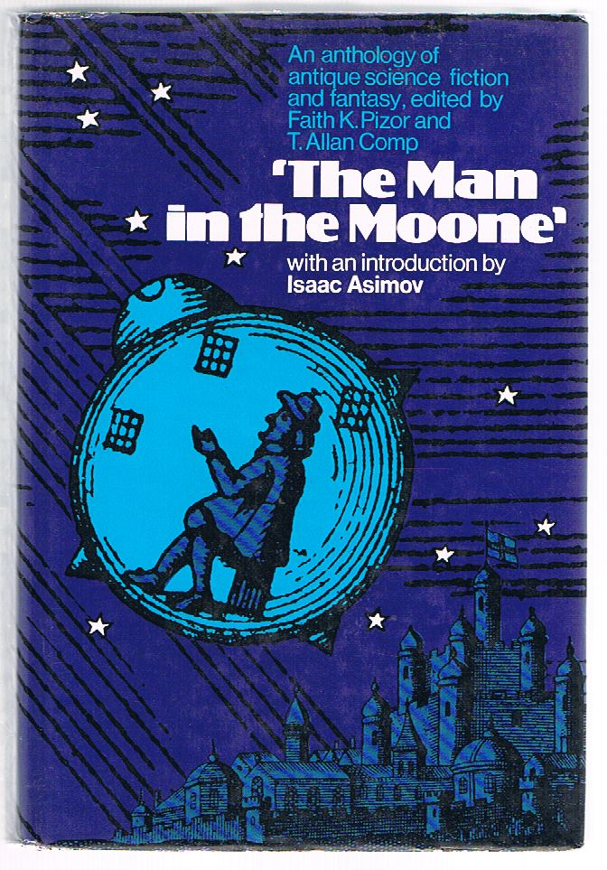 The Man in the Moone: An anthology of antique science fiction and fantasy