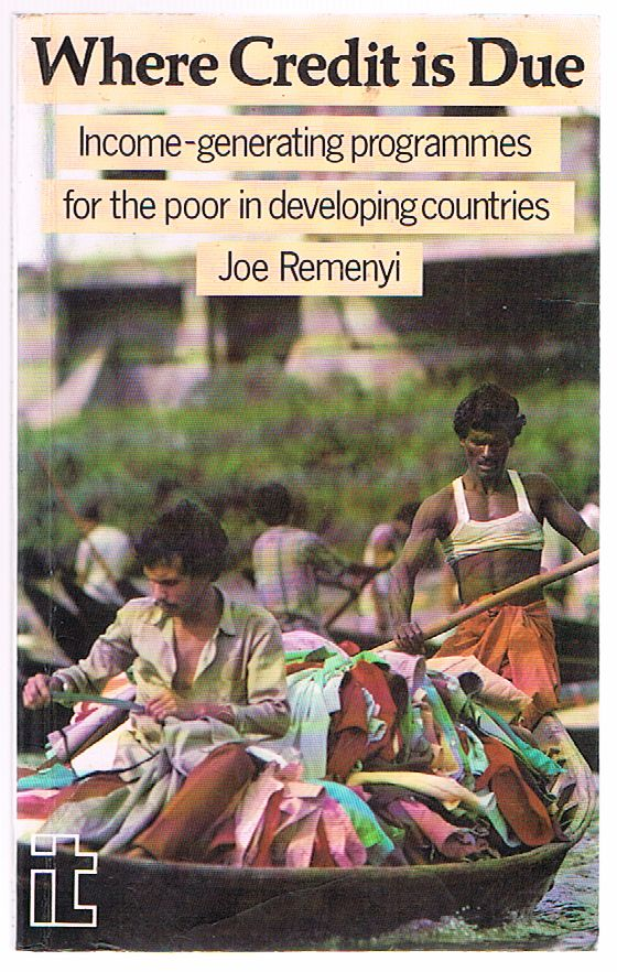 Where Credit is Due: Income-generating Programmes for the Poor in Developing Countries