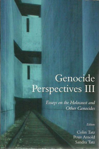 Genocide Perspectives III: Essays on the Holocaust and Other Genocides