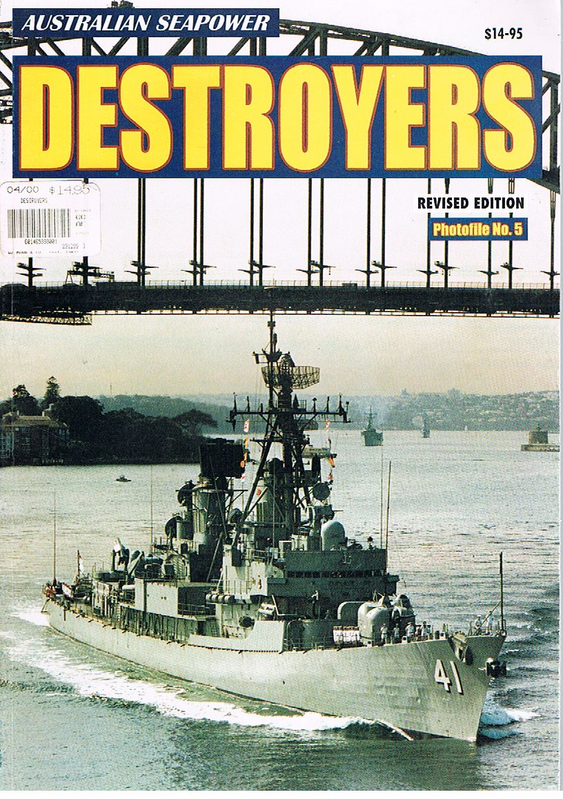 Australian Seapower: Destroyers. Photofile 5. Revised Edition