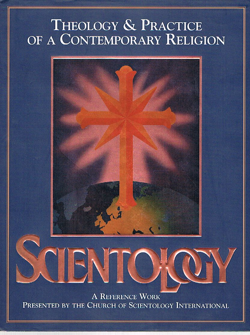 Scientology: Theology & Practice of a Contemporary Religion