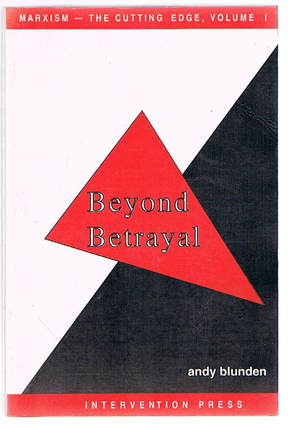 Marxism - The Cutting Edge, Volume I: Beyond Betrayal