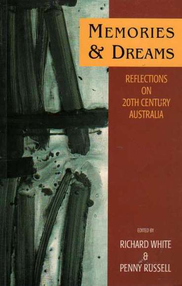 Memories and Dreams: Reflections on 20th Century Australia