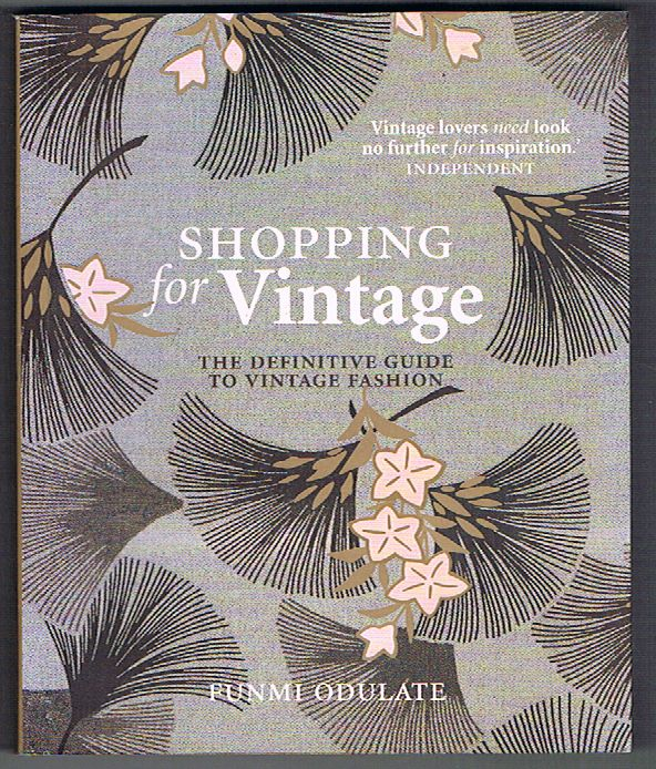 Shopping for Vintage: The Definitive Guide to Vintage Fashion
