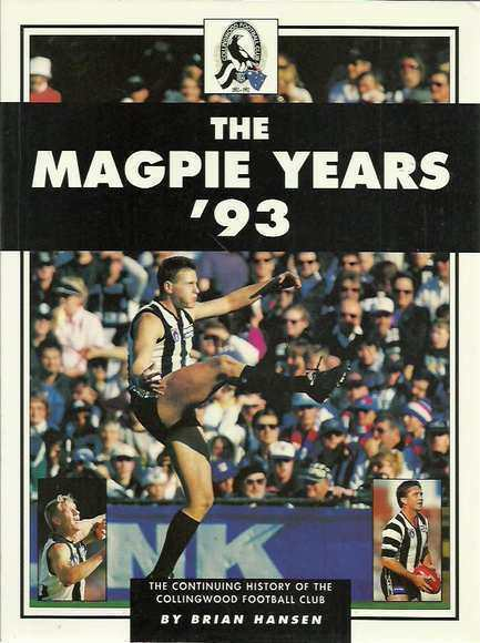 The Magpie Years '93: The Continuing History of the Collingwood Football Club