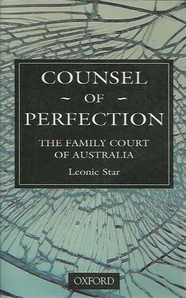 Counsel of Perfection: The Family Court of Australia