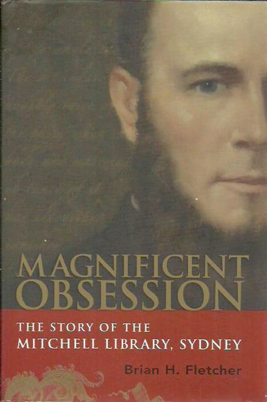 Magnificent Obsession: The Story of The Mitchell Library, Sydney