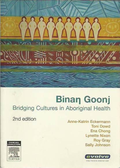 Binan Goonj: Bridging Cultures in Aboriginal Health. Second Edition