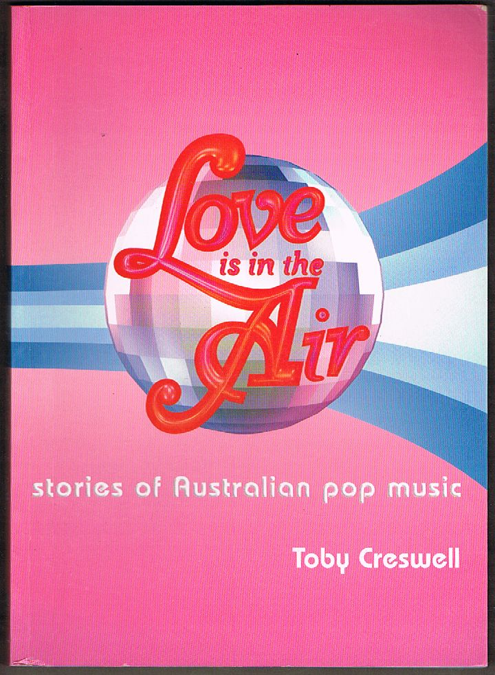 Love is in the Air: Stories of Australian Pop Music