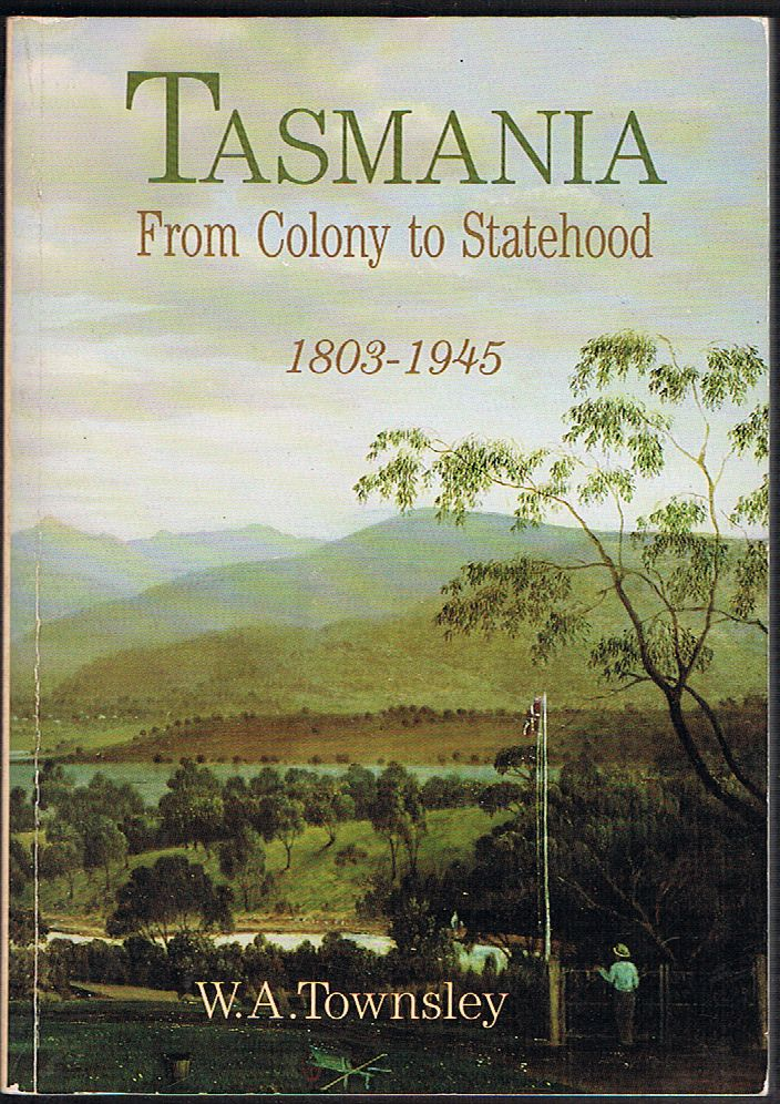 Tasmania from Colony to Statehood 1803-1945