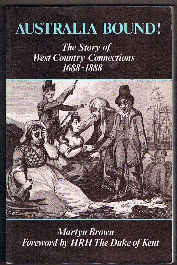 Australia Bound! The Story of West Country Connections 1688-1888