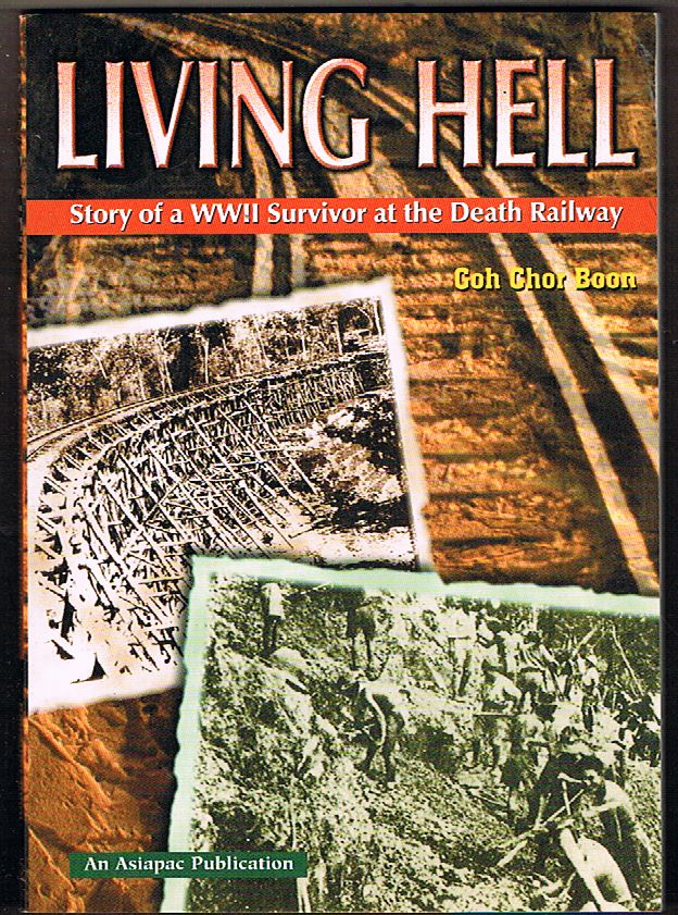 Living Hell: Story of a WWII Survivor at the Death Railway