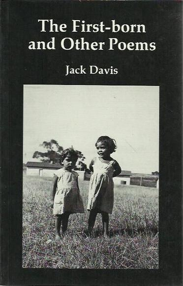 the firstborn by jack davis An aboriginal poem by jack davis set as a classical song by tony noakes by arrangement with the licensor, the jack davis estate, c/- curtis brown (aust) pty.