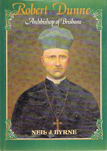Robert Dunne: Archbishop of Brisbane