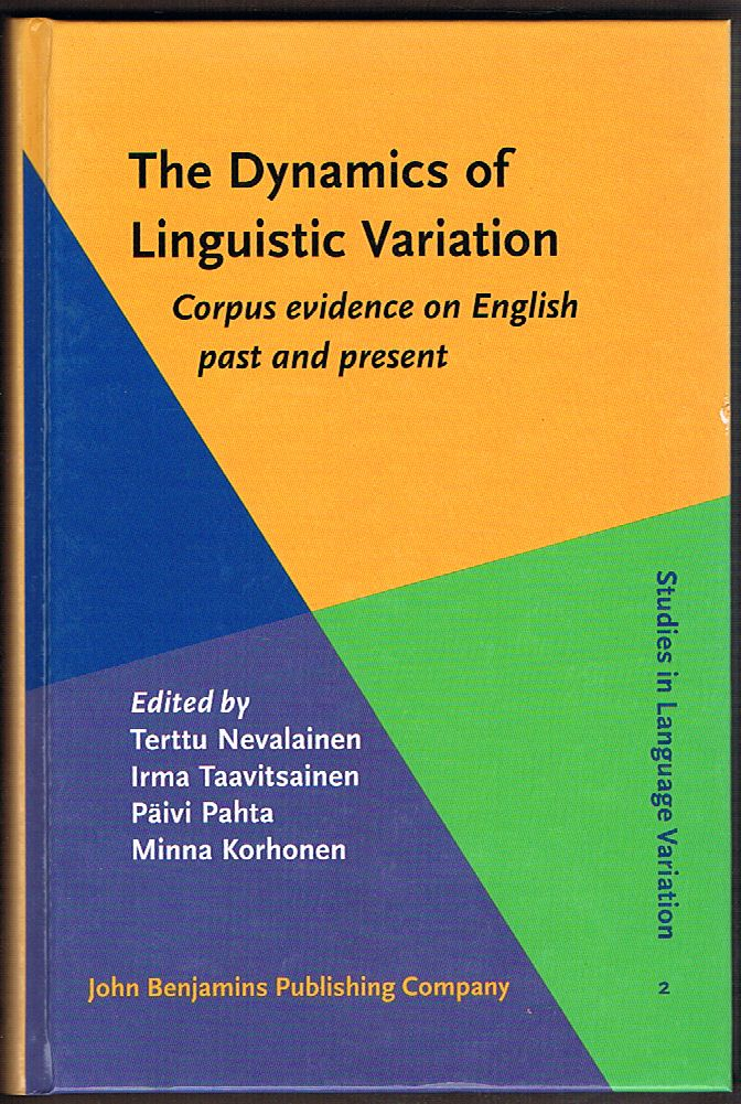 The Dynamics of Linguistic Variation: Corpus Evidence on English Past and Present