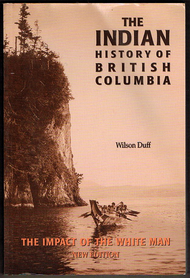 The Indian History of British Columbia: The Impact of the White Man. Third Edition