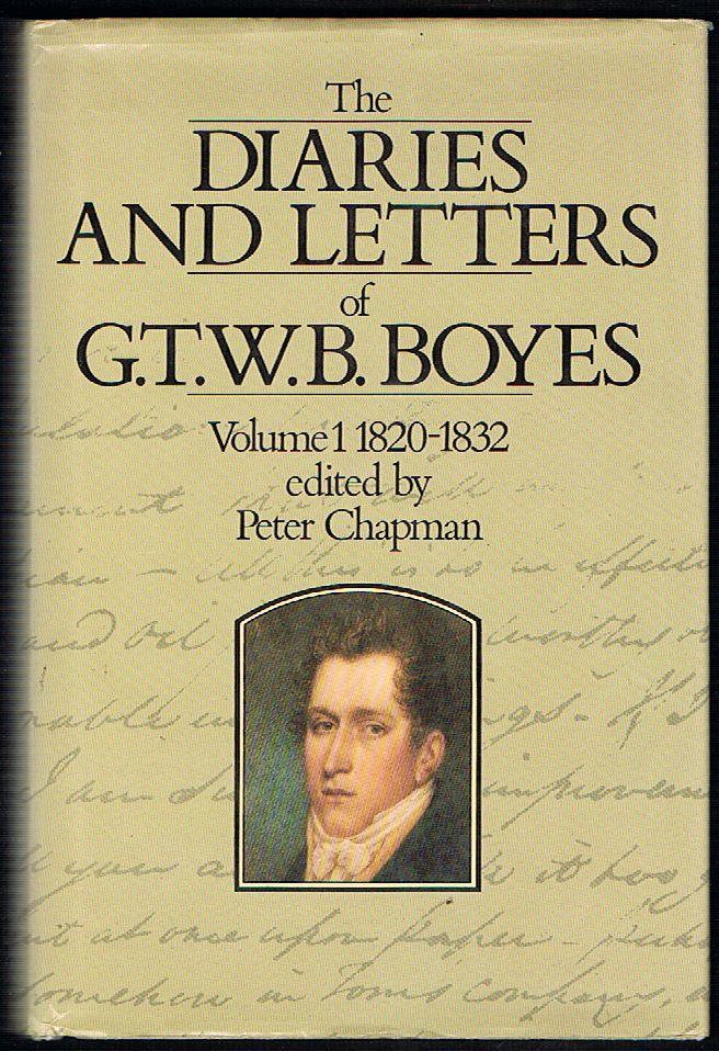 The Diaries and Letters of G.T.W.B. Boyes: Volume 1 1820-1832