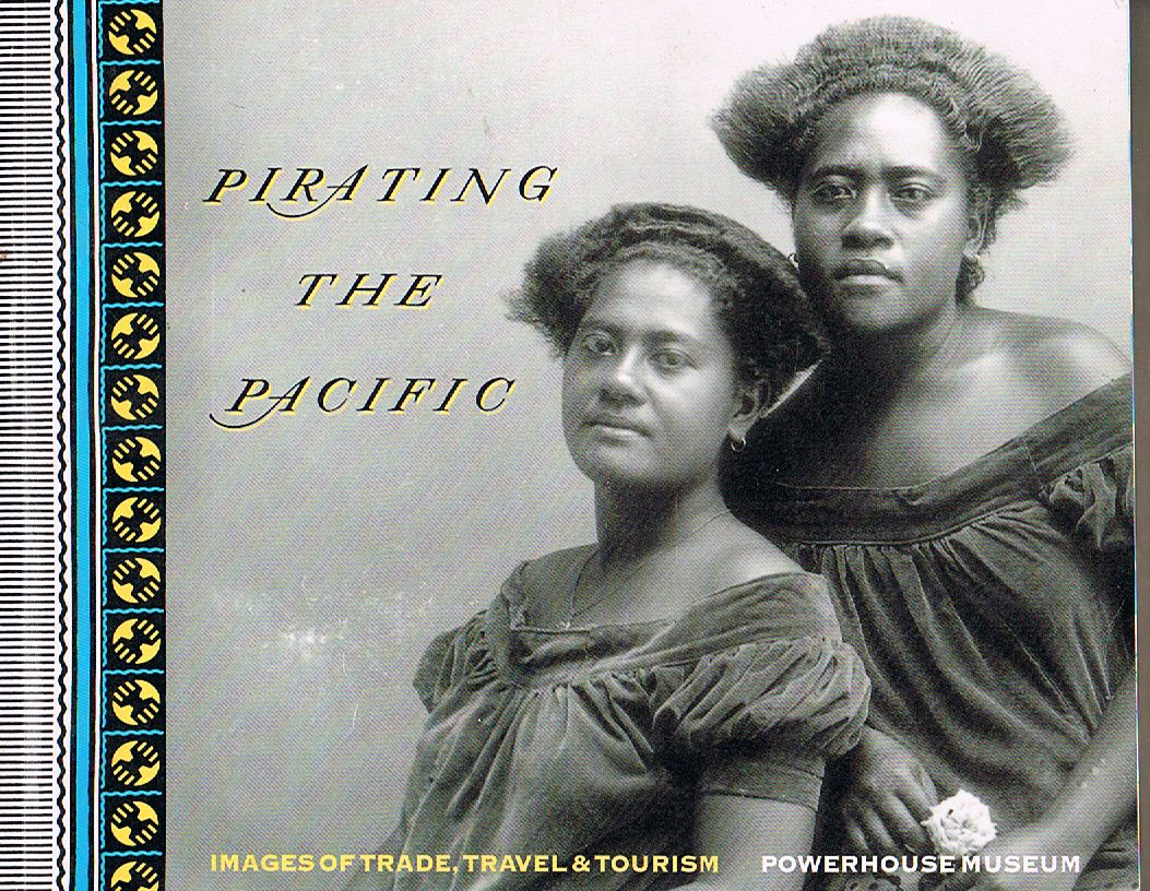 Pirating the Pacific : Images of Trade, Travel and Tourism