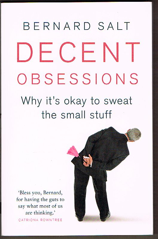 Decent Obsessions: Why it's Ok to Sweat the Small Stuff