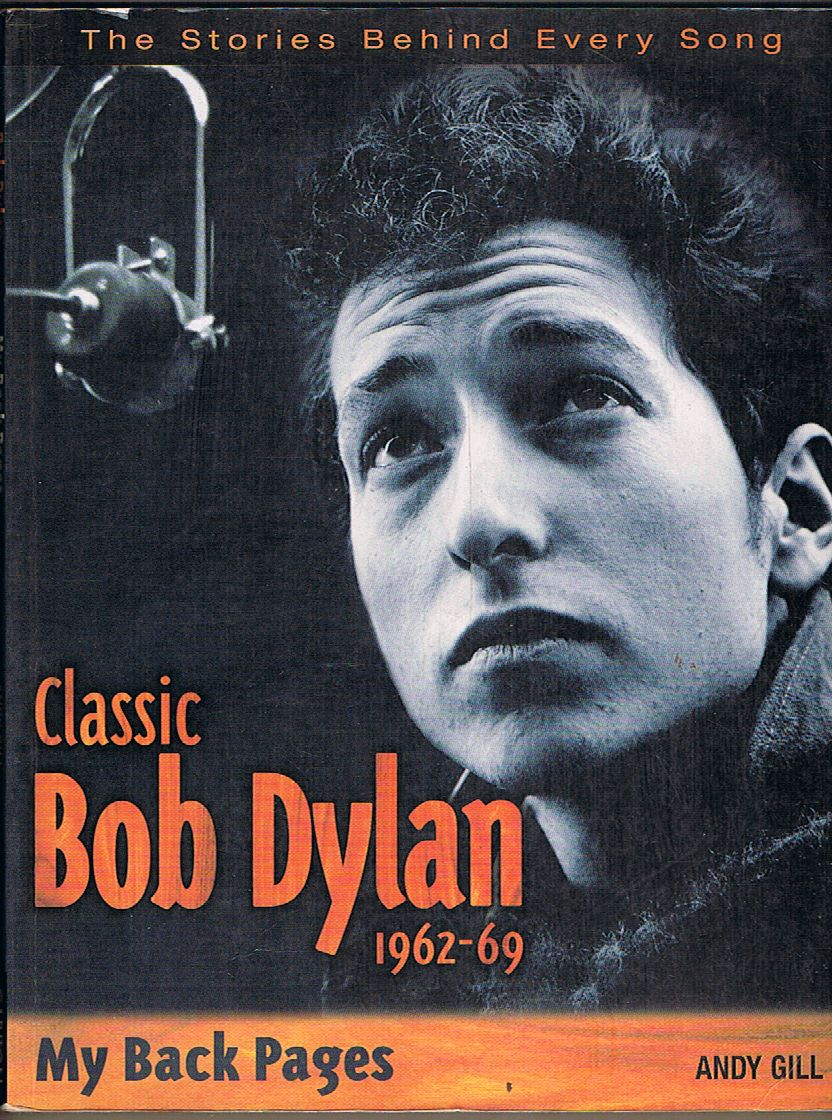 Classic Bob Dylan 1962-69: My Back Pages
