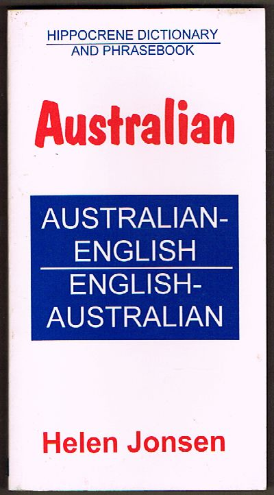 Australian-English/English-Australian Phrasebook: Hippocrene Dictionary and Phrasebook
