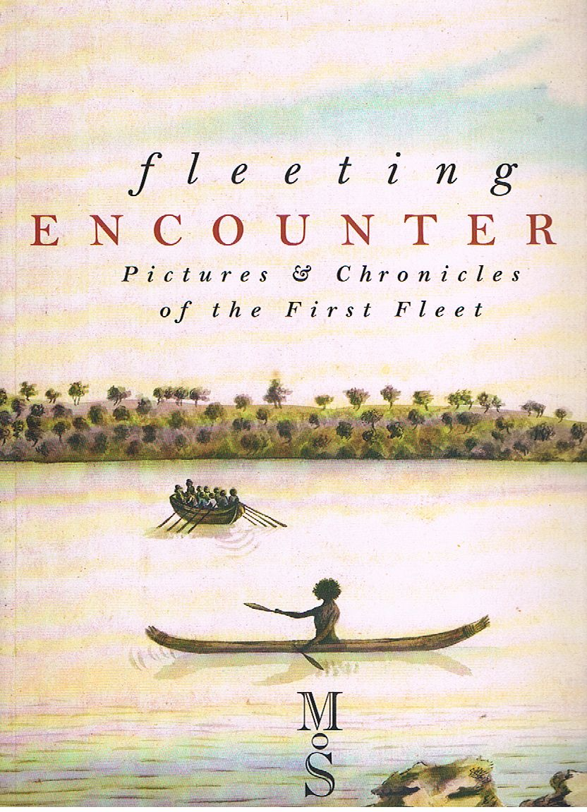 Fleeting Encounters: Pictures & Chronicles of the First Fleet