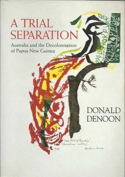 A Trial Separation: Australia and the Decolonisation of Papua New Guinea