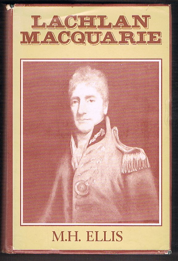 Lachlan Macquarie: His Life, Adventures and Times