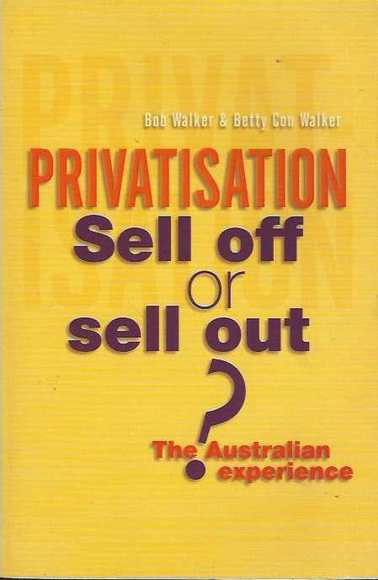 Privatisation: Sell Off Or Sell Out? The Australian Experience