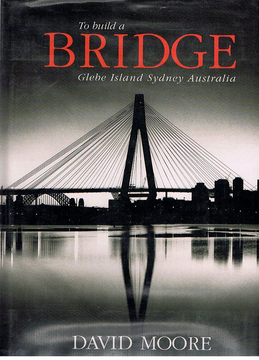 To Build a Bridge: Glebe Island Sydney Australia