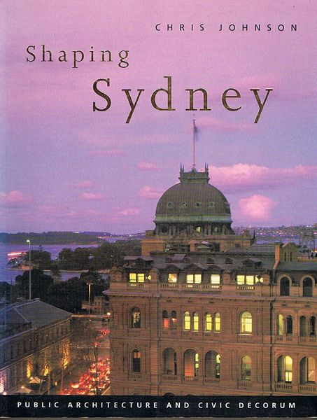 Shaping Sydney: Public Architecture and Civic Decorum