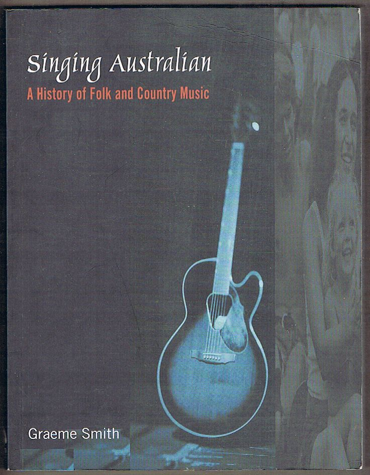 Singing Australian: A History of Folk and Country Music