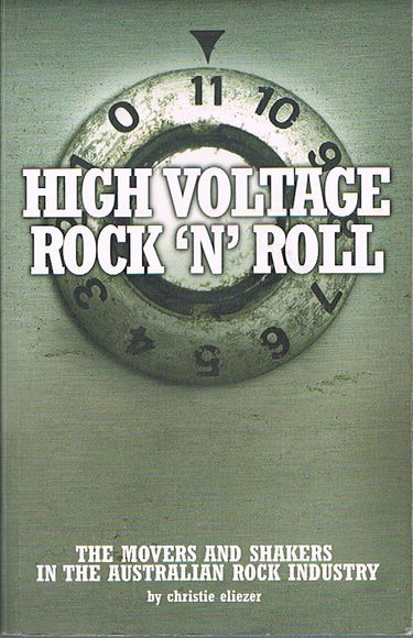 High Voltage Rock 'n' Roll: The movers and shakers in the Australian Rock Industry