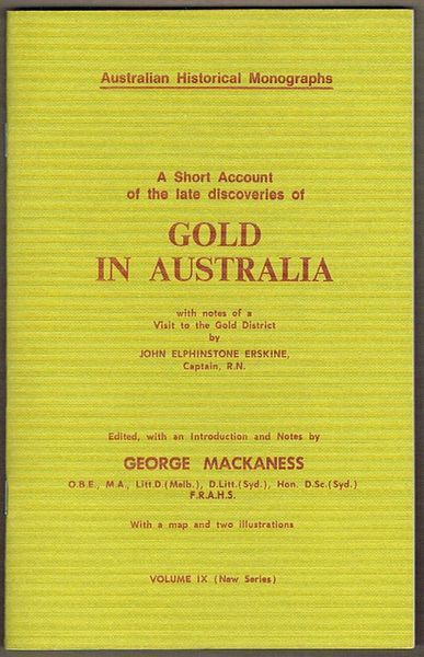 A Short Account of the Late Discoveries of Gold in Australia: With Notes of a Visit to the Gold District . Australian Historical Monographs