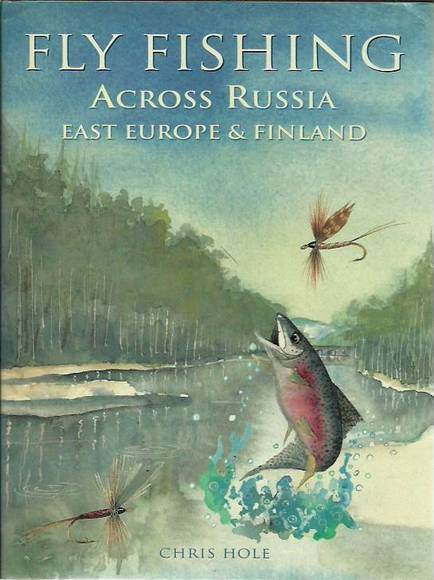 Fly Fishing Across Russia East Europe & Finland