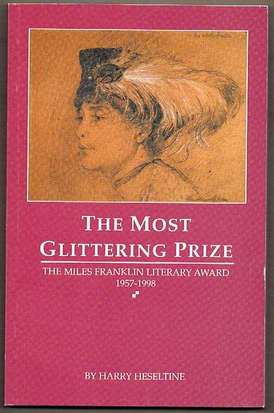 The Most Glittering Prize: The Miles Franklin Literary Award 1957-1998
