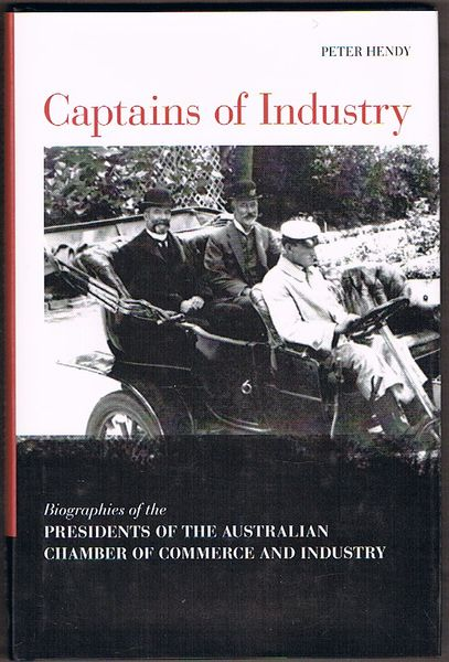 Captains of Industry: Biographies of the Presidents of the Australian Chamber of Commerce and Industry