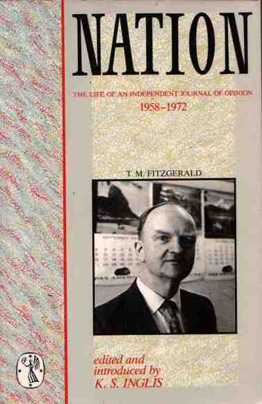 Nation: The Life of an Independent Journal of Opinion 1958-1972