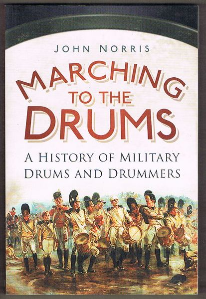 Marching to the Drums: A History of Military Drums and Drummers