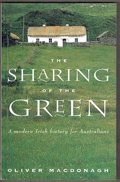 The Sharing of the Green: A modern Irish history for Australians