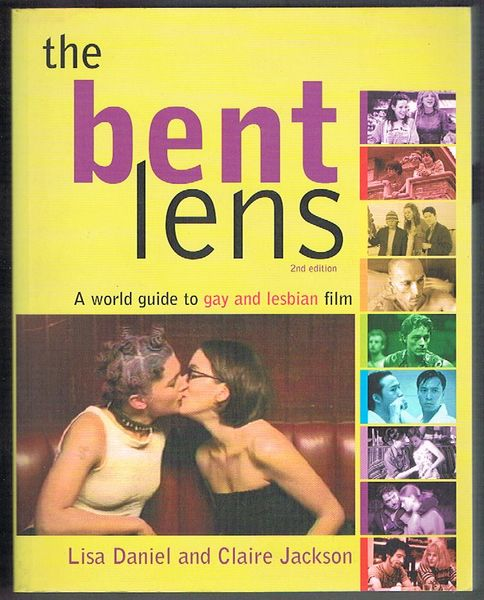 The Bent Lens: A World Guide to Gay and Lesbian Film. 2nd Edition