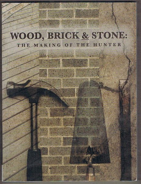 Wood, Brick and Stone: The Making of the Hunter