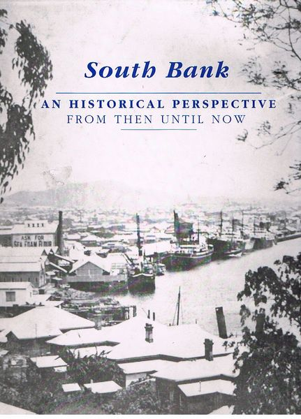 South Bank. An historical perspective: from then until now