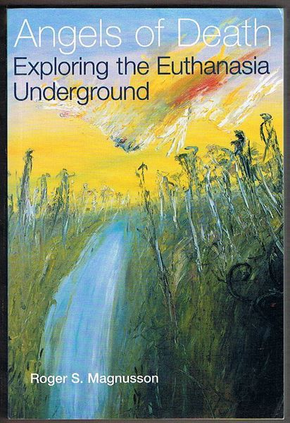 Angels of Death: Exploring the Euthanasia Underground