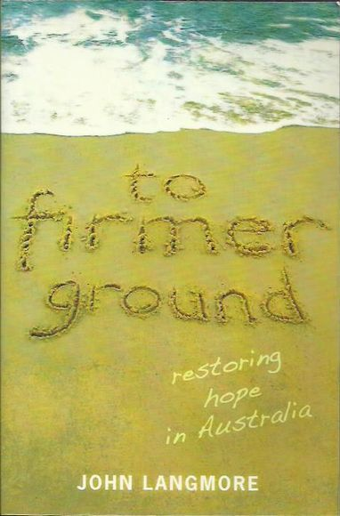 To Firmer Ground: Restoring Hope in Australia