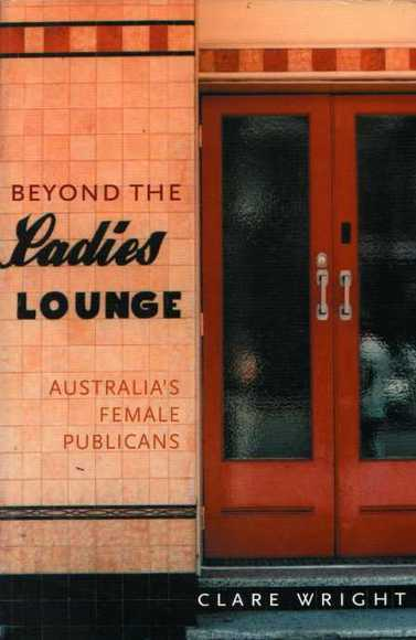 Beyond the Ladies' Lounge: Australia's Female Publicans