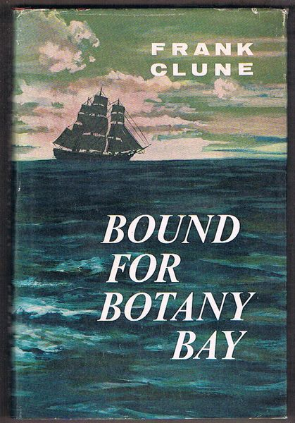 Bound for Botany Bay: Narrative of a Voyage in 1798 aboard the death ship Hillsborough