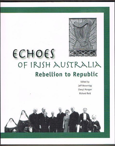 Echoes of Irish Australia: Rebellion to Republic