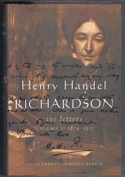 Henry Handel Richardson. The Letters 3 Volumes: 1874-1915; 1917-1933 and 1934-1946