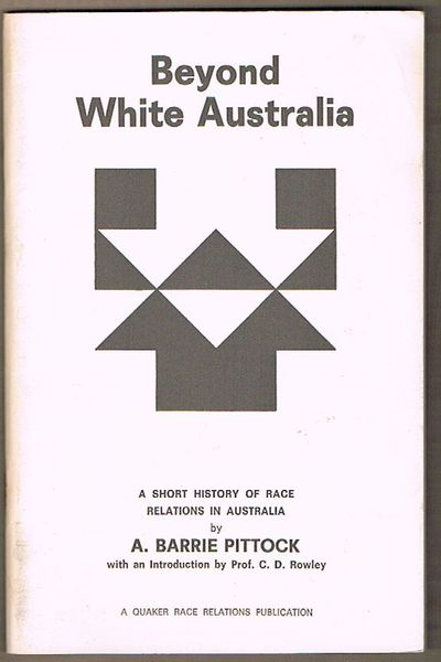 Beyond White Australia: A Short History of Race Relations in Australia